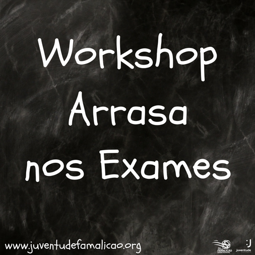 Workshop Arrasa nos Exames